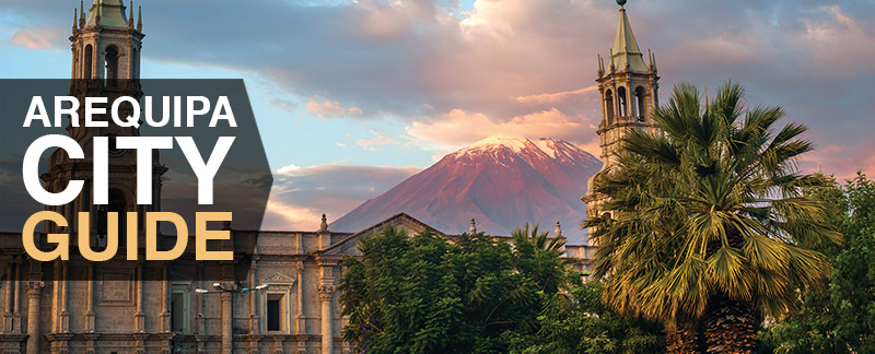 Arequipa City Guide - Guide to PEru